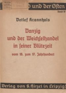 Danzig und der Weichselhandel in seiner Blütezeit vom 16. zum 17. Jahrhundert