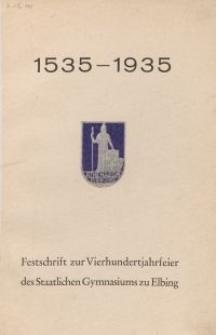 Festschrift zur Vierhundertjahrfeier des Staatlichen Gymnasiums zu Elbing