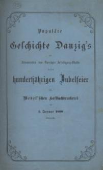 Populäre Geschichte Danzig's mit einem Anhange : Topographische Uebersicht der Stadt und meteorologische, culturhistorische ...