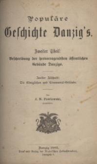 Populäre Geschichte Danzig's. Zweiter Theil: Beschreibung der hervorragendsten öffentlichen Gebäude Danzigs. Zweiter Abschnitt.