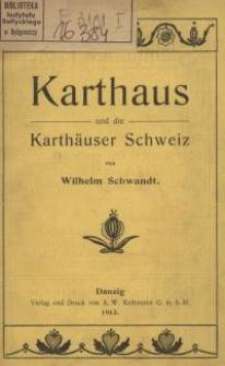 Karthaus und die Karthäuser Schweiz