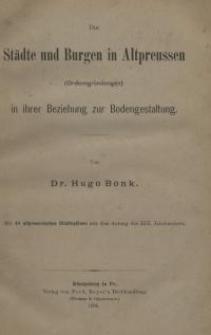 Die Städte und Burgen in Altpreussen (Ordensgründungen) in ihrer Beziehung zur Bodengestaltung