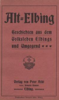Alt-Elbing : Geschichten aus dem Volksleben Elbings und Umgegend