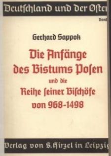 Die Anfänge des Bistums Posen und die reihe seiner Bischöfe von 968-1498