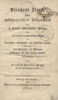 Preussens Flora, oder systematisches Verzeichniss der in Preussen wildwachsenden Pflanzen, mit jeder Pflanze beigefügten ...