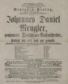 Johannes Daniel Mengler, pensionirter Fleichsteuer-Kassenschreiber, oder: Endlich hat er`s doch gut gemacht - Albini Angelo