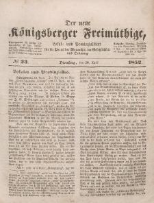 Der neue Königsberger Freimüthige, Nr. 23 Dienstag, 20 April 1852