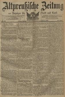 Altpreussische Zeitung, Nr. 31 Freitag 6 Februar 1891, 43. Jahrgang