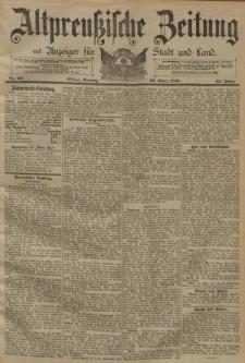 Altpreussische Zeitung, Nr. 69 Sonntag 22 März 1891, 43. Jahrgang