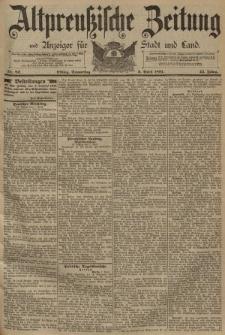 Altpreussische Zeitung, Nr. 82 Donnerstag 9 April 1891, 43. Jahrgang