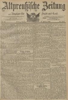 Altpreussische Zeitung, Nr. 44 Dienstag 21 Februar 1893, 45. Jahrgang