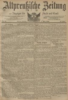 Altpreussische Zeitung, Nr. 56 Dienstag 7 März 1893, 45. Jahrgang