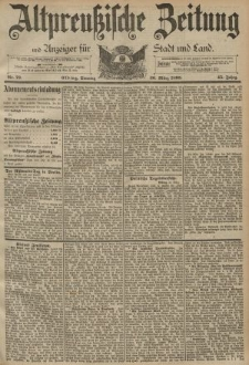 Altpreussische Zeitung, Nr. 73 Sonntag 26 März 1893, 45. Jahrgang