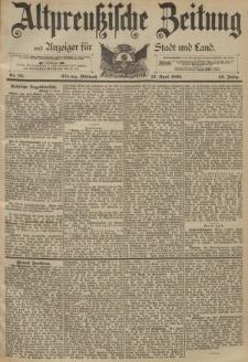 Altpreussische Zeitung, Nr. 85 Mittwoch 12 April 1893, 45. Jahrgang