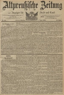 Altpreussische Zeitung, Nr. 131 Mittwoch 7 Juni 1893, 45. Jahrgang