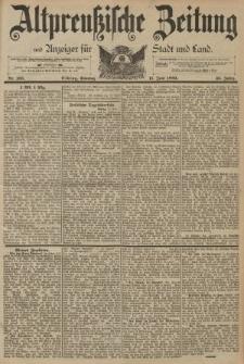 Altpreussische Zeitung, Nr. 135 Sonntag 11 Juni 1893, 45. Jahrgang
