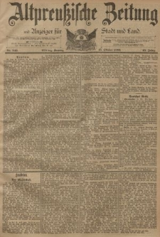 Altpreussische Zeitung, Nr. 243 Sonntag 15 Oktober 1893, 45. Jahrgang