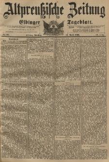 Altpreussische Zeitung, Nr. 87 Dienstag 14 April 1896, 48. Jahrgang